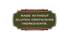 This product is made without gluten containing ingredients.